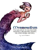 Mermendium: One girl's attempt to document her adventures with mermaids, merrows, and other mythical creatures.