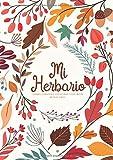Mi Herbario: Cuaderno Para Flores, Hojas, hierbas o Plantas Secas -Formato A4 con 105 Páginas. Ocio y Naturaleza